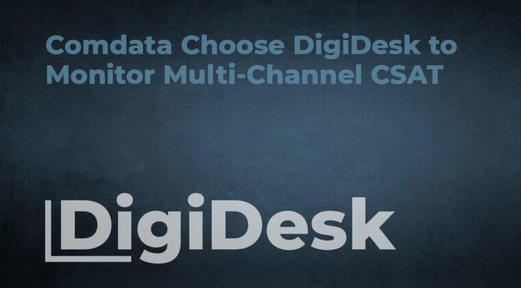Comdata Choose DigiDesk to Monitor Multi-Channel CSAT